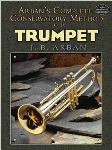 Arban's Complete Conservatory Method for Trumpet or Eb Alto, Bb Tenor, Baritone, Euphonium, Bb Bass